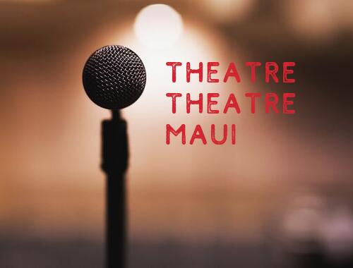 Theatre Theatre Maui